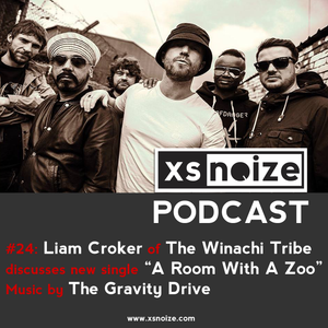 "#24: XS Noize Music Podcast: Liam Croker (The Winachi Tribe) discusses new single ""A Room With A Zoo"