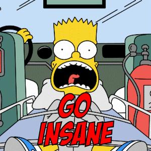 GO INSANE!!