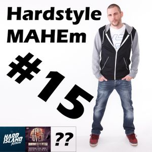 #30 – Hardstyle MAHEm #15