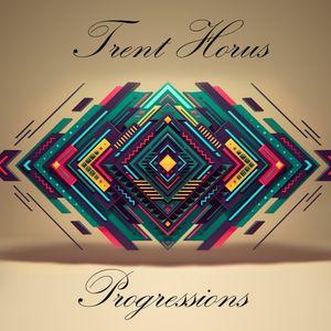 Trent Horus - Progressions