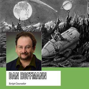 "Episode 37: ""What makes a great sci-fi screenplay?"" PART 2 w/ script doctor Dan Hoffmann!"