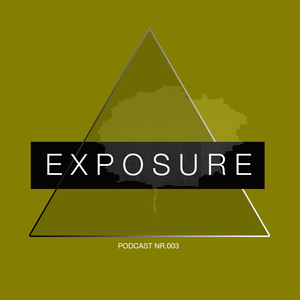 Exposure podcast nr.003: Mix Series