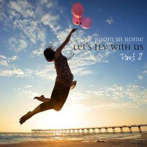 Room in Rome l Let's Fly With Us Part 2 l 2012 August Promo Mix