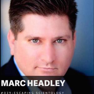 [Emc=Q] #029 - ESCAPING SCIENTOLOGY: Marc Headley