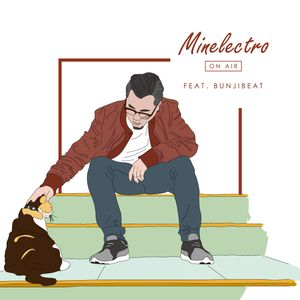 Minelectro On Air Guest Mix 05 : BunjiBeat