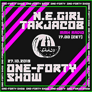 One-Forty Show w/ N.E.GIRL & Takjacob // 27.09.19