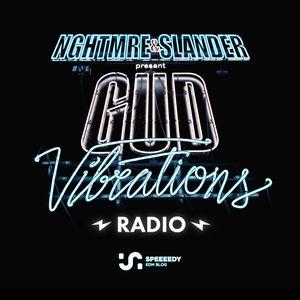NGHTMRE & SLANDER - Gud Vibrations Radio 016