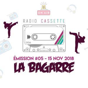 """La Radio Cassette - Émission 05 : """"La Bagarre"""""""