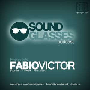 Sound Glasses PODCAST Episode 5 - Fabio Victor