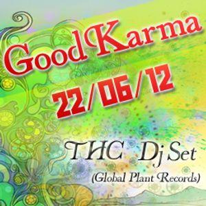 T.H.C - GoodKarma Full-Power Dj Set 22.6.12