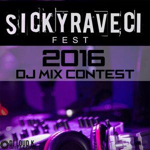 SICKYRAVEci Fest 2016-DJ Loud K (MAIN STAGE Warmup Contest)