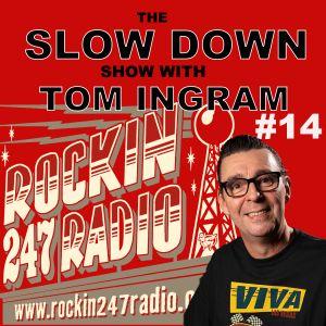 Slow Down with Tom Ingram #14
