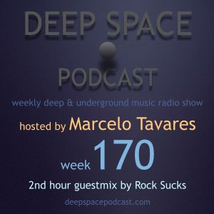 Deep Space Podcast 170 - Guest Mix by Rock Sucks