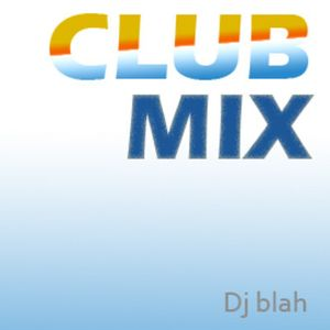 CLUB MIX - Dj blah