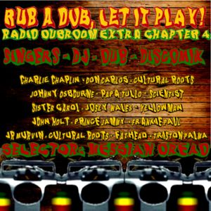Radio Dubroom Extra Chapter 4: Rub A Dub, Let It Play!