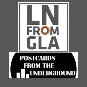 Postcards From The Underground LNFG Takeover