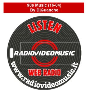 90s Music 16-04 By DjGuanche for RadioVideoMusic