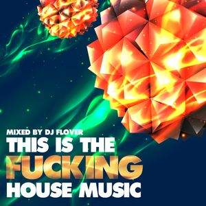 This Is The Fucking House Music - January 2013