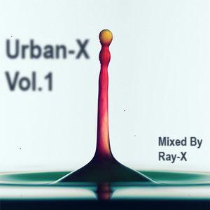 Urban-X Vol.1 - Mixed by Ray-X
