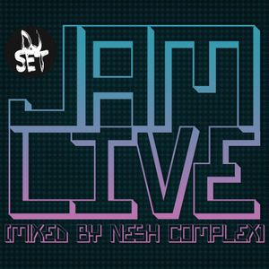 JAM LIVE (Mixed by nesh COMPLEX)