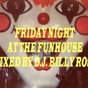 FRIDAY NIGHT AT THE FUNHOUSE NEW YORK CITY 1980'S BREAKDANCE MIX BY THE INVISIBLE D.J. BILLY ROSE