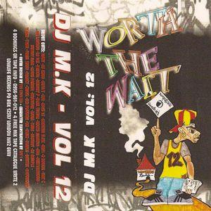 DJ MK - VOL 12 - WORTH THE WAIT (1997)