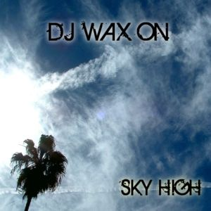 DJ Wax On - Sky High
