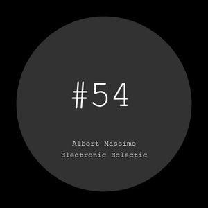 Albert Massimo — Electronic Eclectic #54