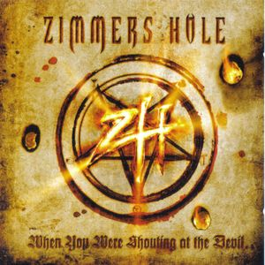 """Zimmers Hole's """"When You Were Shouting At The Devil..."""""""
