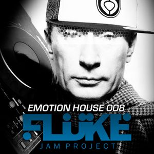 FLUKE JAM - EMOTION HOUSE PODCAST 008