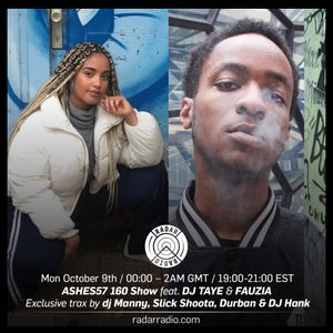 160 Show w/  Ashes & DJ TAYE + more - 9th October 2017