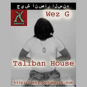 Wez G - Taliban House