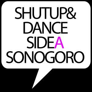 ShutUp&Dance Side A