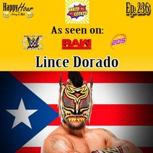 Episode 236 - WWE's Lince Dorado