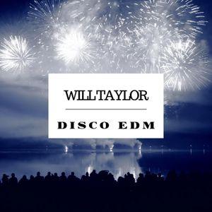 Dj Will Taylor (live mix) DiscoEDM 2017
