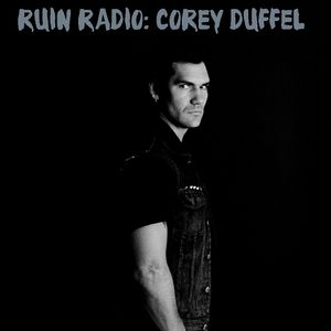 RUIN RADIO: JANUARY MIXTAPE 2019 SPECIAL GUEST CURATED BY COREY DUFFEL