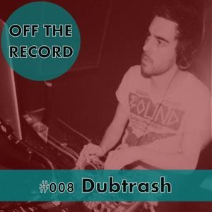 Off The Record #008 mixed by Dubtrash