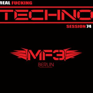 REAL FUCKING TECHNO - SESSION 74