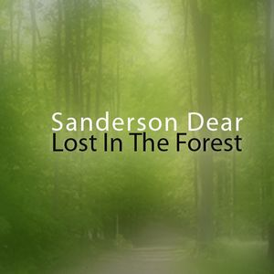 Sanderson Dear - Lost In The Forest