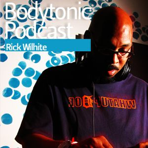 Bodytonic Podcast - Rick Wilhite