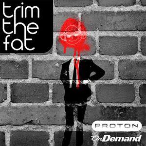 Trim The Fat - Mind Burst - April 2011 [Proton Radio]
