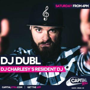 @DJDUBL - @CapitalXtra Guest Mix (03.06.17)