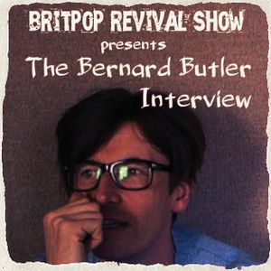 The Bernard Butler Interview: Full and Unedited