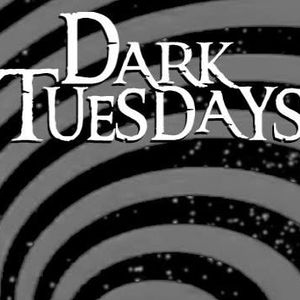 Dark Tuesdays (Set 1) [2015-05-19]