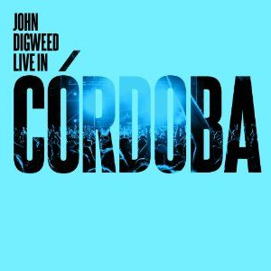 John Digweed - Live in Cordoba - CD2 Minimix