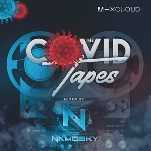 THE COVID TAPES - @djNMAOSKY