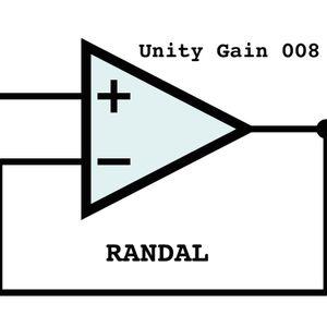 Unity Gain 008-Randal