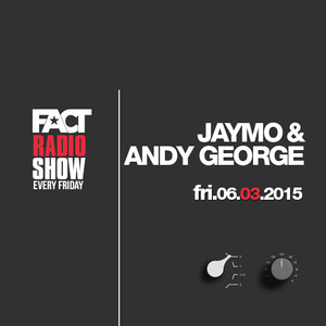 2015.03.06 FACT Radio Show feat. Jamie & Andy George