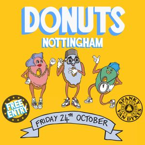 ⒹⓄⓃⓊⓉⓈ | LAUNCH MIX | FREE ENTRY | FREE DONUTS | FRIDAY 24th OCTOBER | SPANKY VAN DYKES |