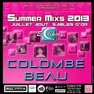 SUMMER MIXS 2013 Colombe Beau